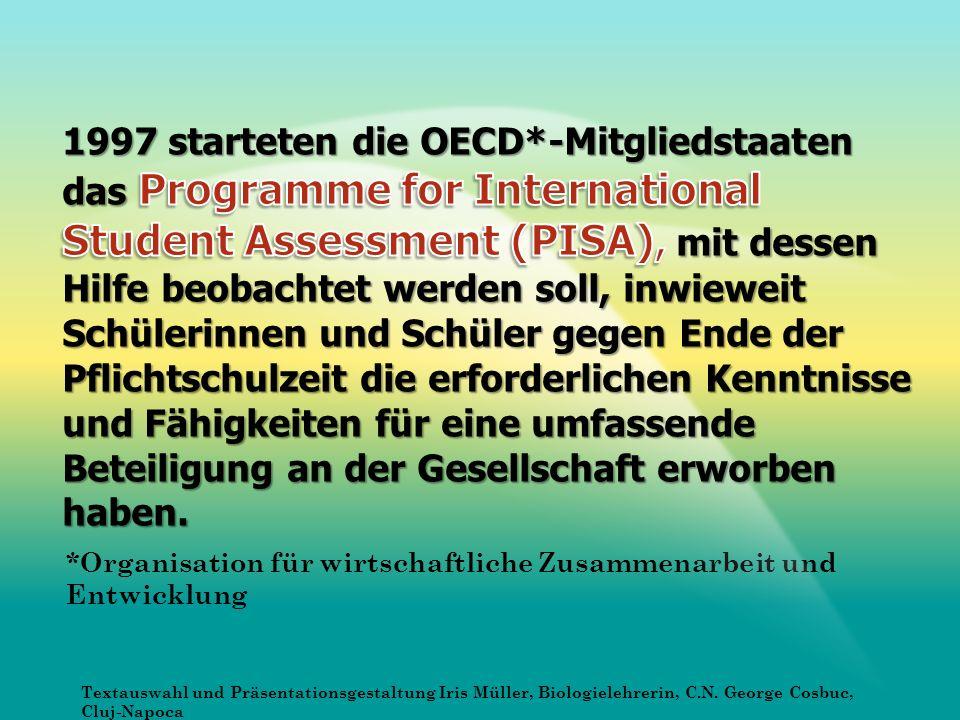 *Organisation für wirtschaftliche Zusammenarbeit und Entwicklung Textauswahl und Präsentationsgestaltung Iris Müller, Biologielehrerin, C.N. George Co