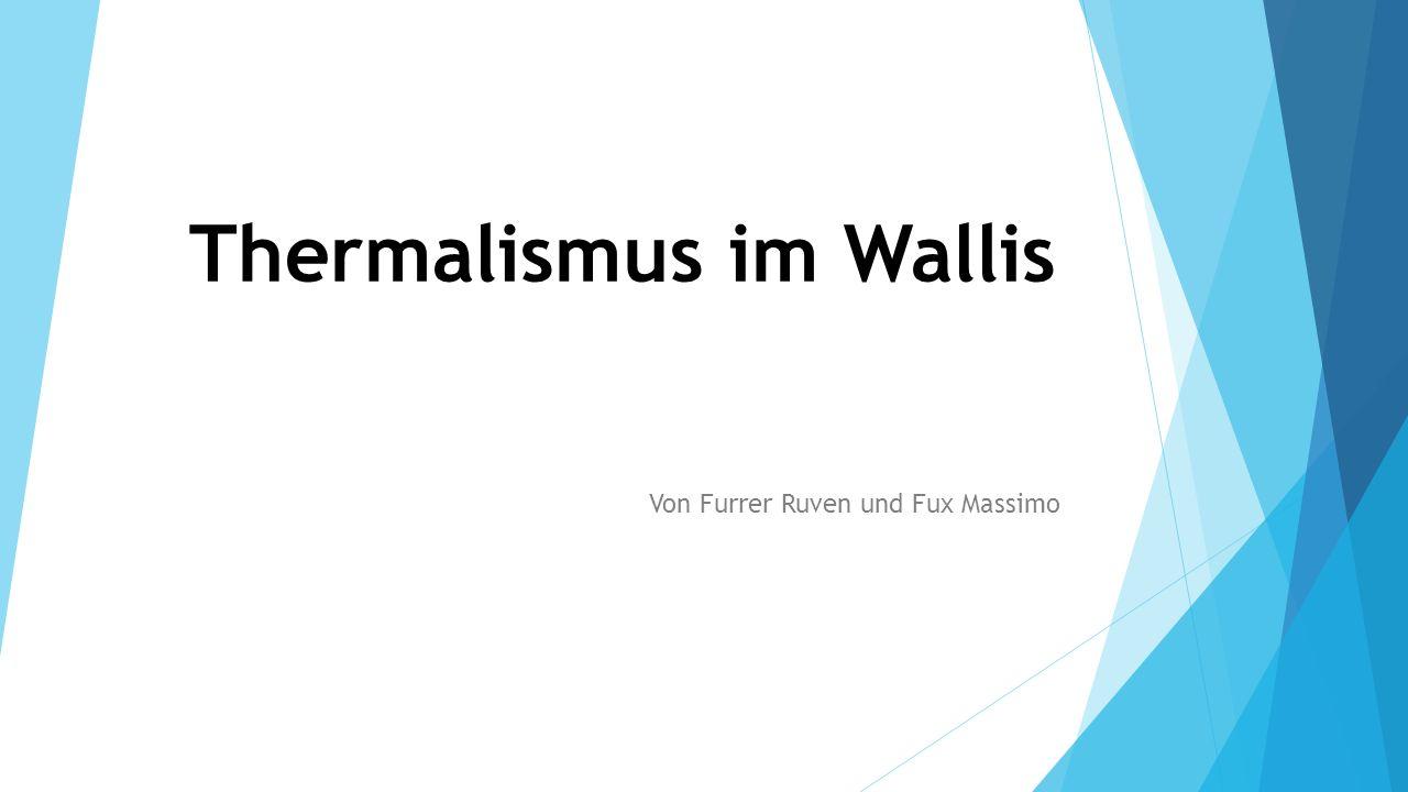 Thermalismus im Wallis Von Furrer Ruven und Fux Massimo