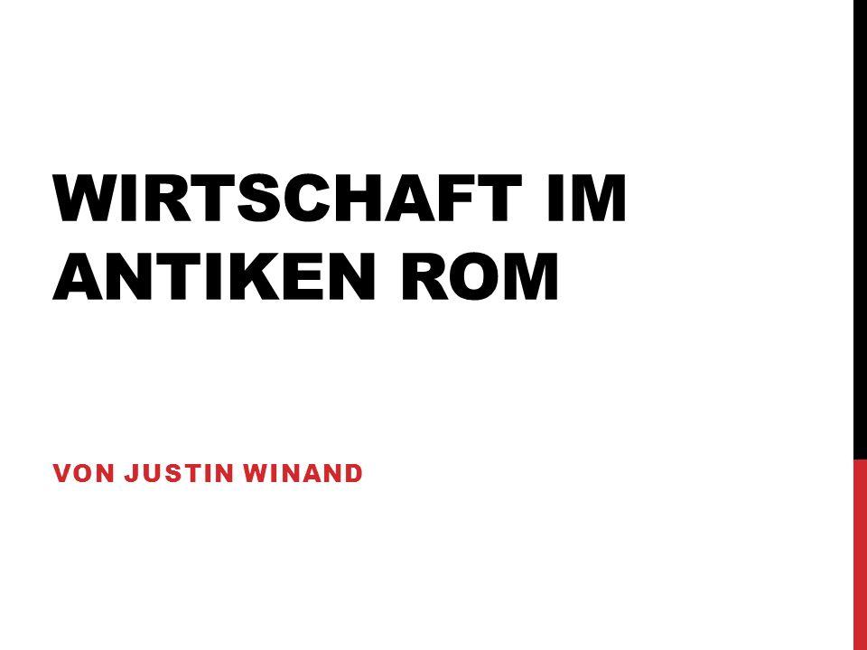 WIRTSCHAFT IM ANTIKEN ROM VON JUSTIN WINAND
