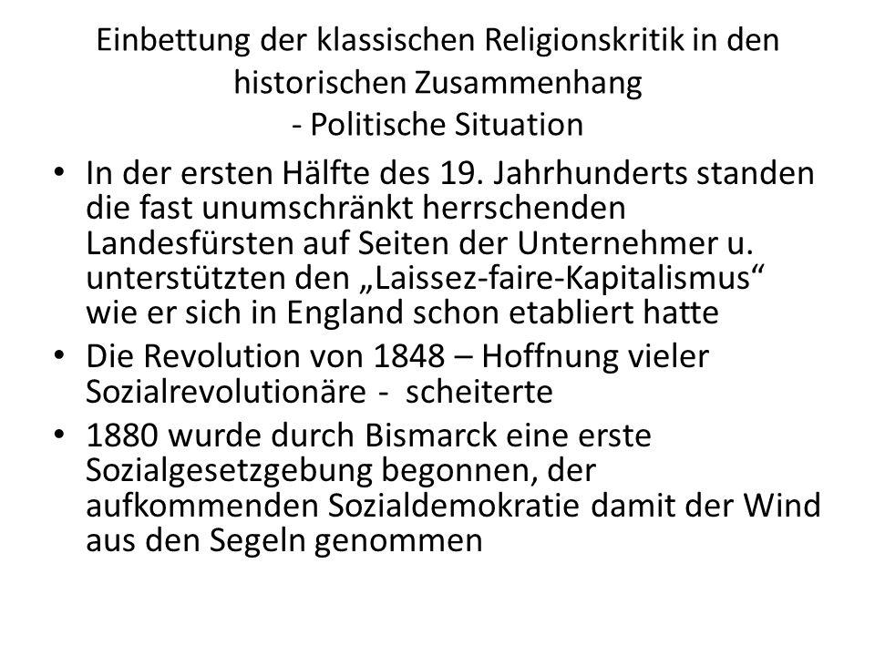 Einbettung der klassischen Religionskritik in den historischen Zusammenhang - Politische Situation In der ersten Hälfte des 19. Jahrhunderts standen d