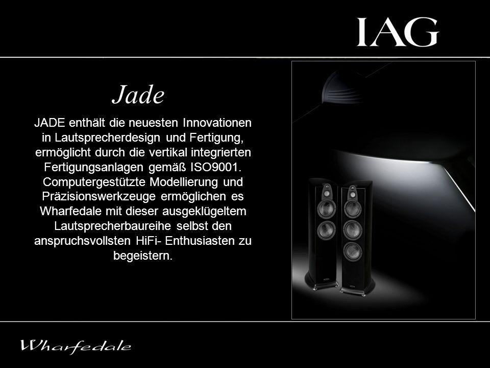 JADE enthält die neuesten Innovationen in Lautsprecherdesign und Fertigung, ermöglicht durch die vertikal integrierten Fertigungsanlagen gemäß ISO9001