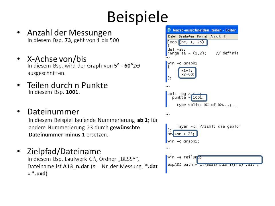 Beispiele Anzahl der Messungen X-Achse von/bis Teilen durch n Punkte Dateinummer Zielpfad/Dateiname In diesem Bsp.