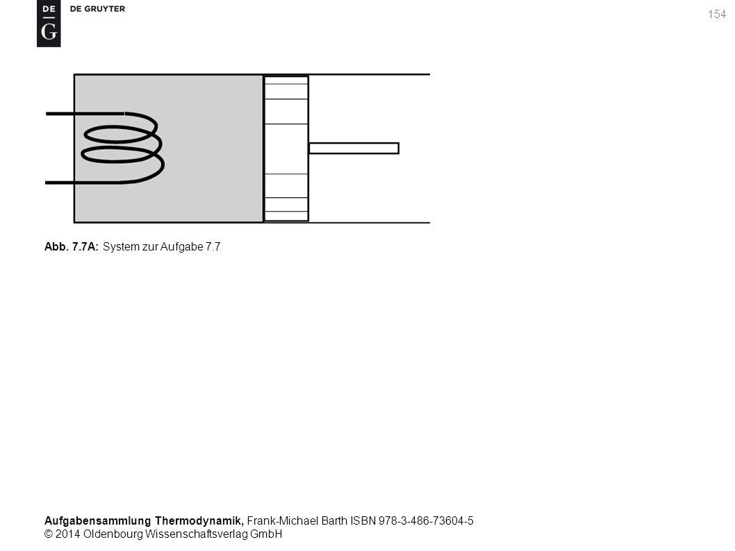 Aufgabensammlung Thermodynamik, Frank-Michael Barth ISBN 978-3-486-73604-5 © 2014 Oldenbourg Wissenschaftsverlag GmbH 154 Abb.