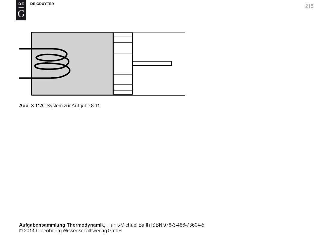 Aufgabensammlung Thermodynamik, Frank-Michael Barth ISBN 978-3-486-73604-5 © 2014 Oldenbourg Wissenschaftsverlag GmbH 218 Abb.