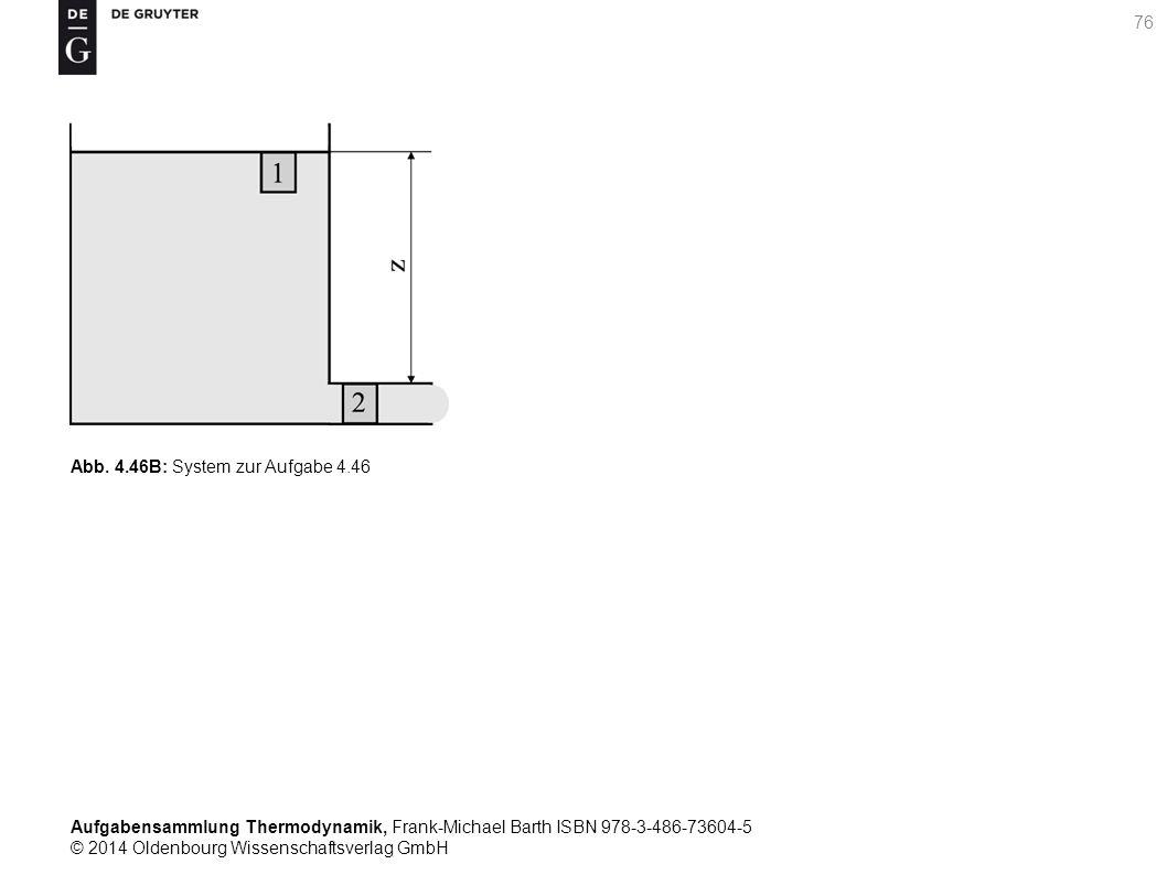 Aufgabensammlung Thermodynamik, Frank-Michael Barth ISBN 978-3-486-73604-5 © 2014 Oldenbourg Wissenschaftsverlag GmbH 76 Abb.