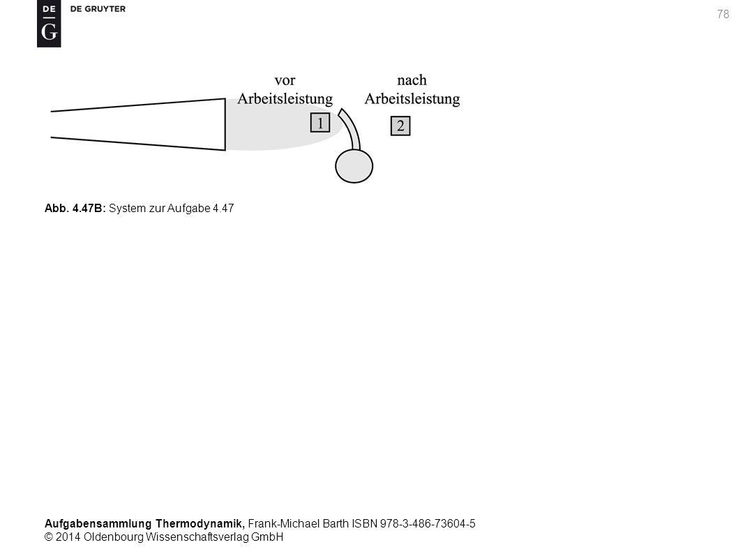 Aufgabensammlung Thermodynamik, Frank-Michael Barth ISBN 978-3-486-73604-5 © 2014 Oldenbourg Wissenschaftsverlag GmbH 78 Abb.