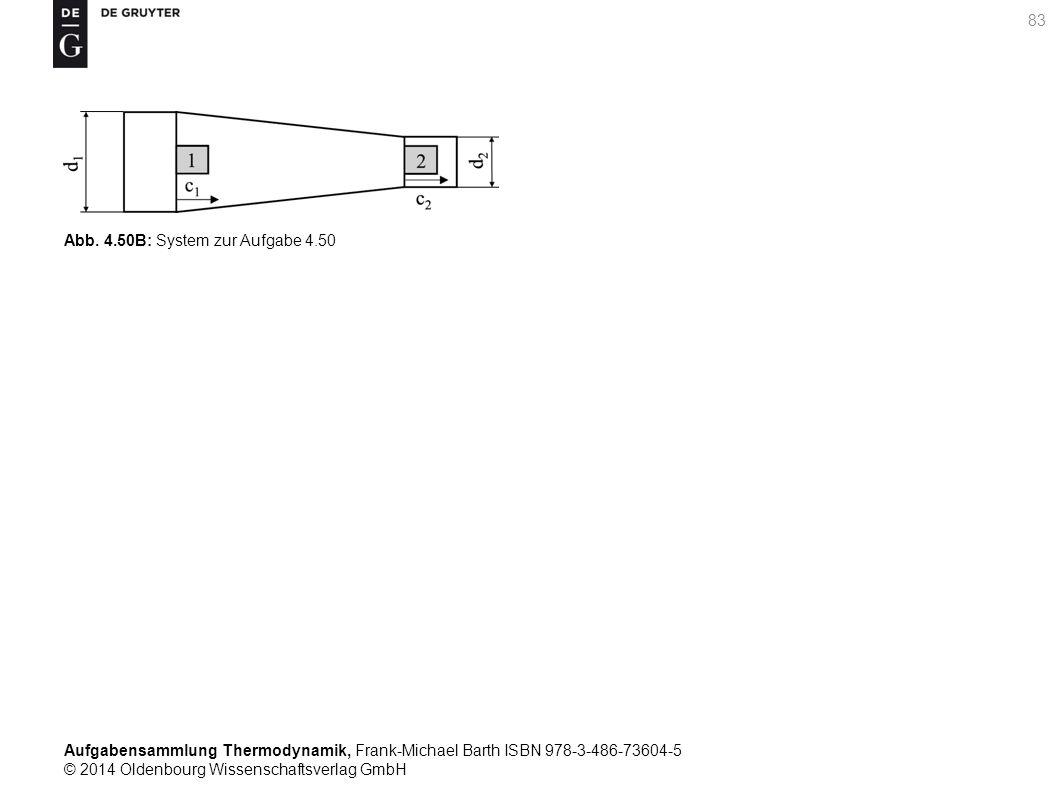 Aufgabensammlung Thermodynamik, Frank-Michael Barth ISBN 978-3-486-73604-5 © 2014 Oldenbourg Wissenschaftsverlag GmbH 83 Abb.