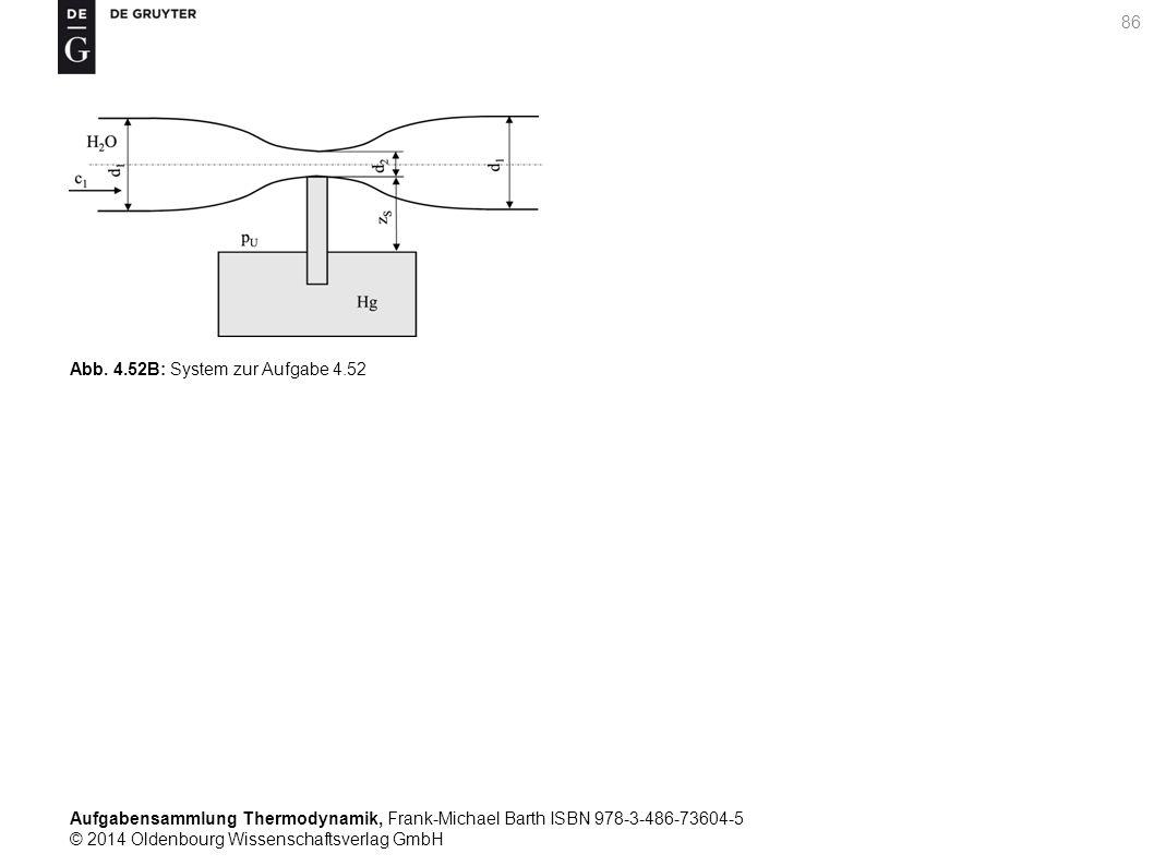 Aufgabensammlung Thermodynamik, Frank-Michael Barth ISBN 978-3-486-73604-5 © 2014 Oldenbourg Wissenschaftsverlag GmbH 86 Abb.