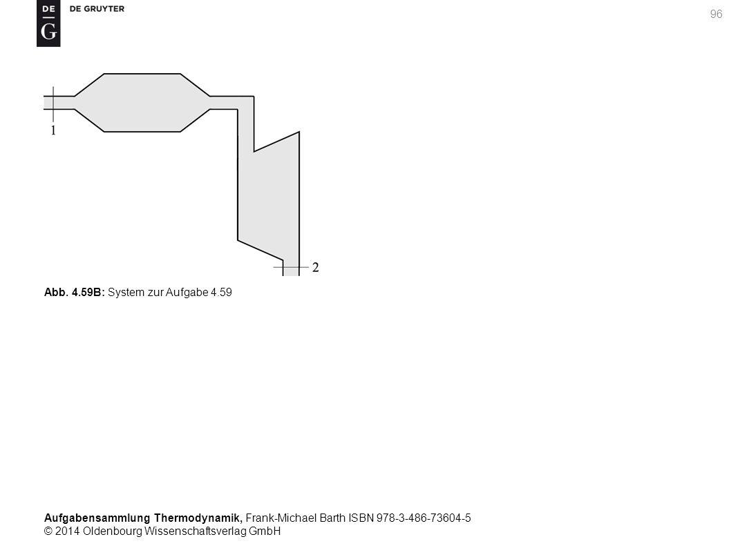 Aufgabensammlung Thermodynamik, Frank-Michael Barth ISBN 978-3-486-73604-5 © 2014 Oldenbourg Wissenschaftsverlag GmbH 96 Abb.