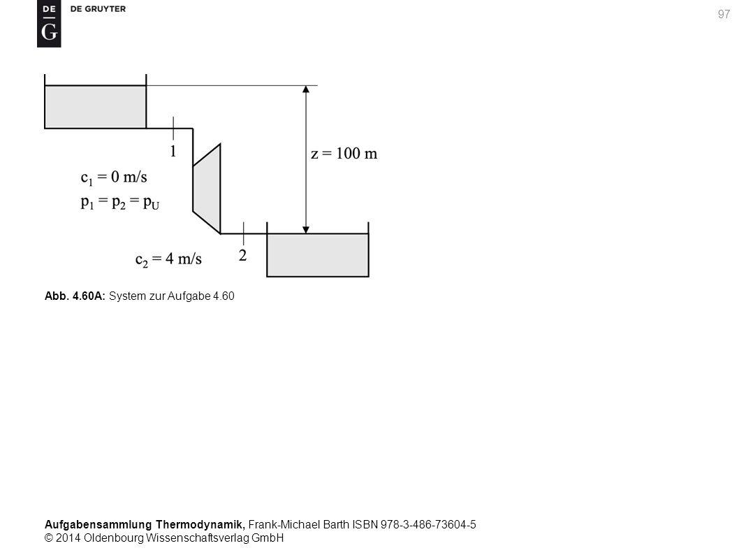 Aufgabensammlung Thermodynamik, Frank-Michael Barth ISBN 978-3-486-73604-5 © 2014 Oldenbourg Wissenschaftsverlag GmbH 97 Abb.