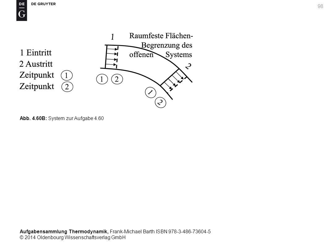 Aufgabensammlung Thermodynamik, Frank-Michael Barth ISBN 978-3-486-73604-5 © 2014 Oldenbourg Wissenschaftsverlag GmbH 98 Abb.