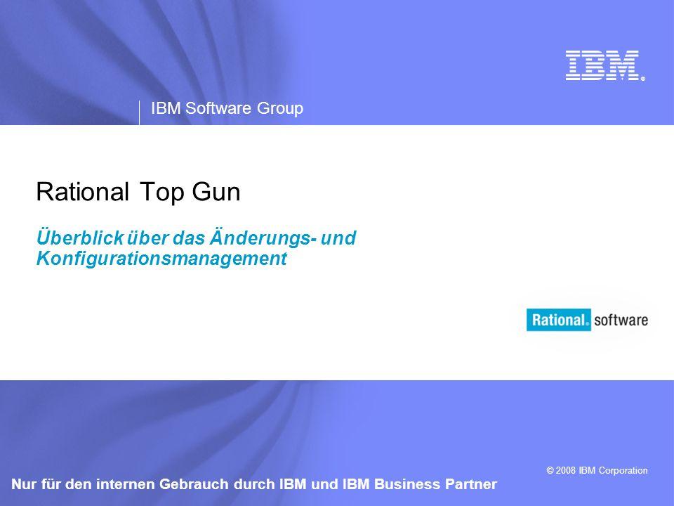 ® IBM Software Group © 2008 IBM Corporation Nur für den internen Gebrauch durch IBM und IBM Business Partner Rational Top Gun Überblick über das Änder