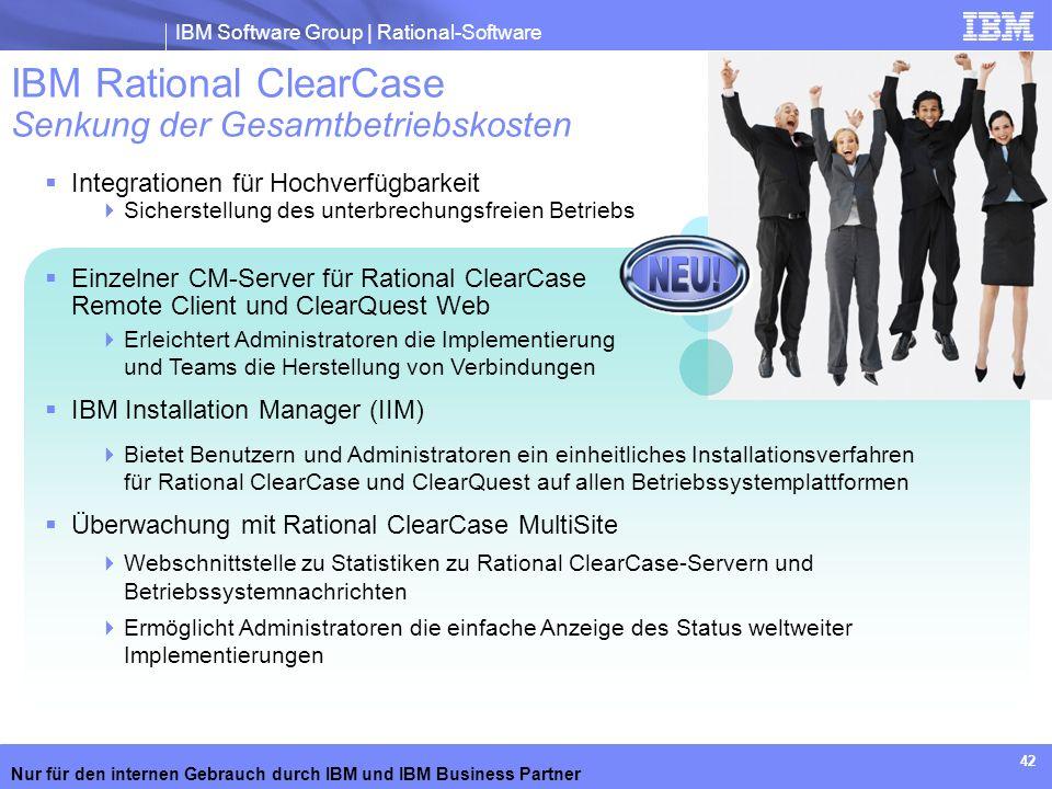 IBM Software Group | Rational-Software Nur für den internen Gebrauch durch IBM und IBM Business Partner 42 IBM Rational ClearCase Senkung der Gesamtbe