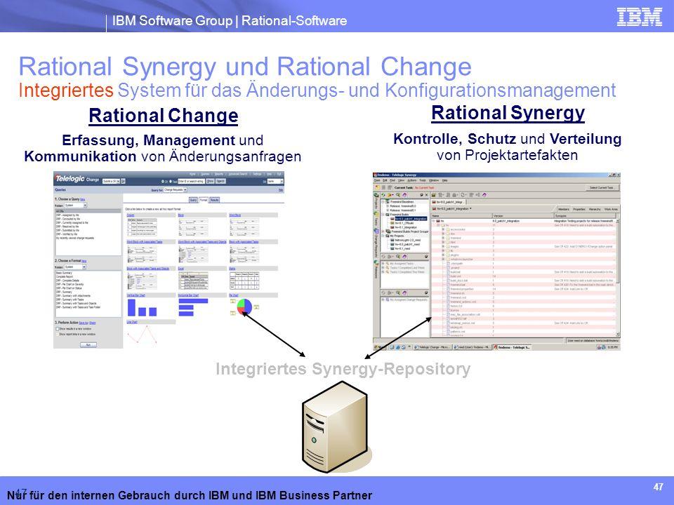 IBM Software Group | Rational-Software Nur für den internen Gebrauch durch IBM und IBM Business Partner 47 Rational Synergy und Rational Change Integr