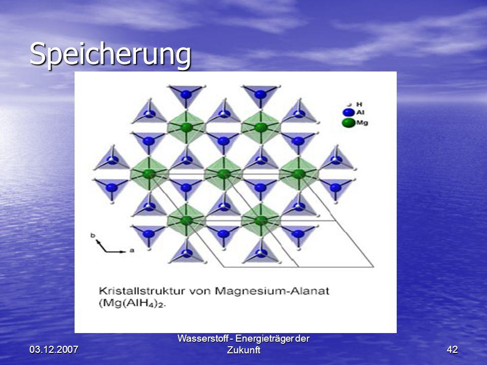 03.12.2007 Wasserstoff - Energieträger der Zukunft42 Speicherung