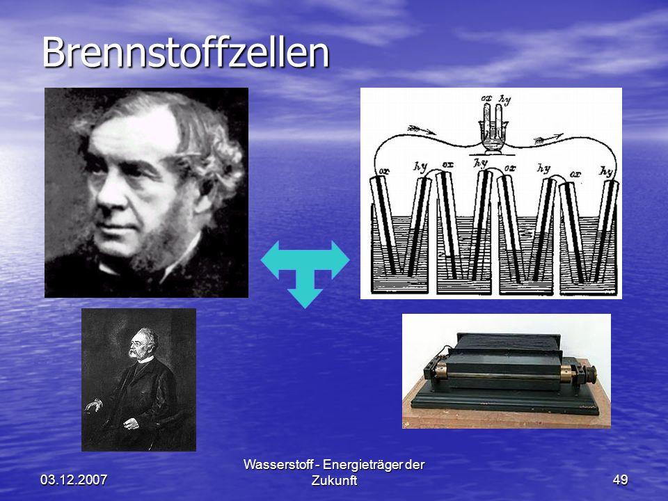03.12.2007 Wasserstoff - Energieträger der Zukunft49Brennstoffzellen