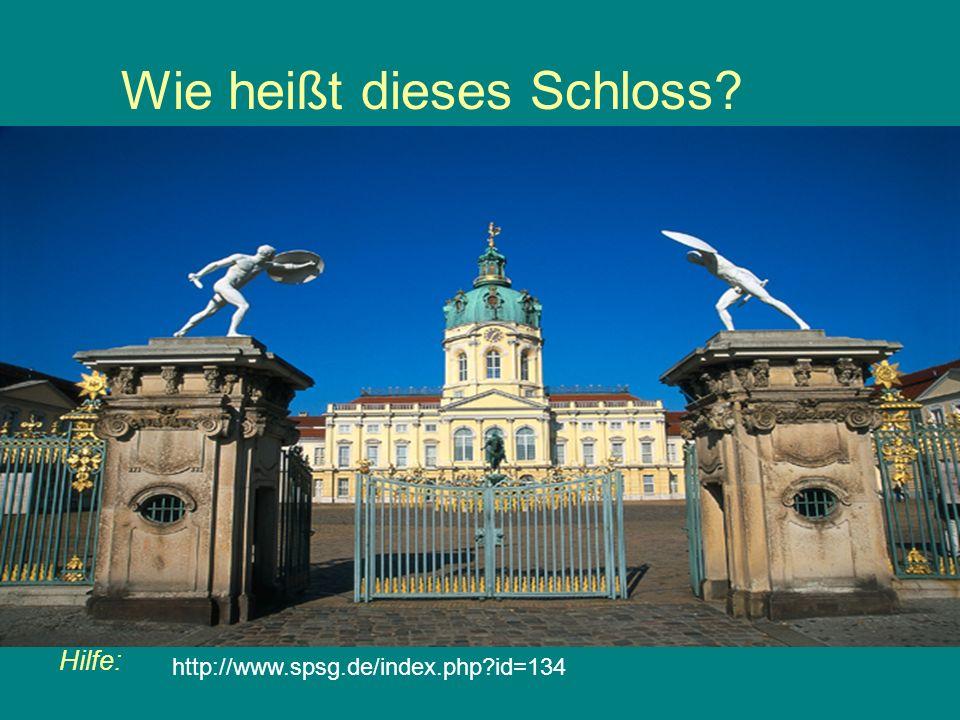 Wie heißt dieses Schloss? Hilfe: http://www.spsg.de/index.php?id=134