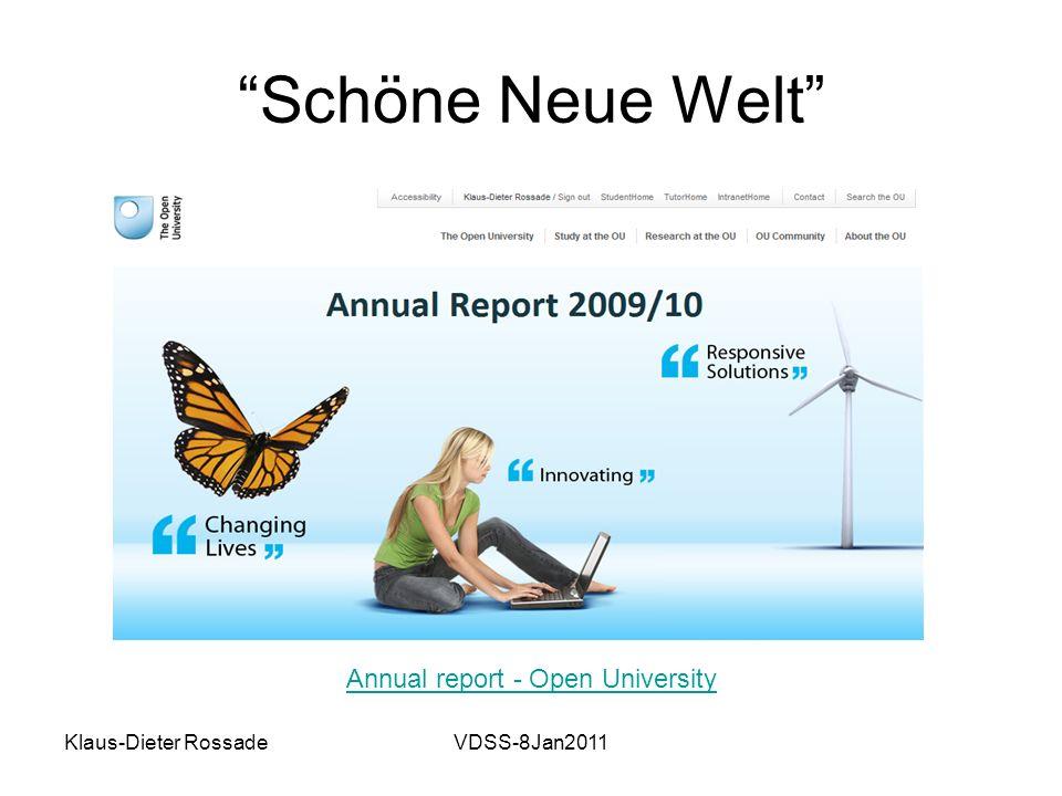 Klaus-Dieter RossadeVDSS-8Jan2011 Schöne Neue Welt Annual report - Open University