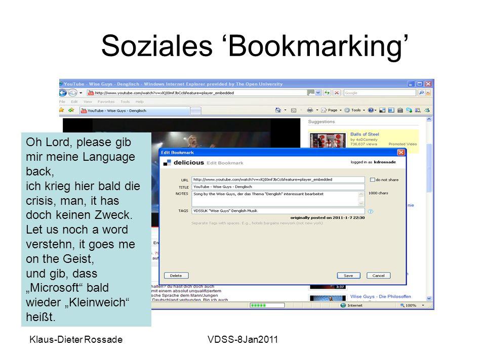 Klaus-Dieter RossadeVDSS-8Jan2011 Soziales Bookmarking Oh Lord, please gib mir meine Language back, ich krieg hier bald die crisis, man, it has doch k