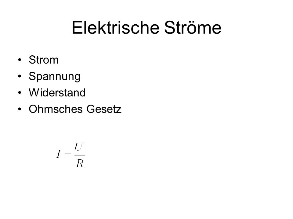 elektrischer Strom Die gerichtete Bewegung von Ladungsträgern (z.B.