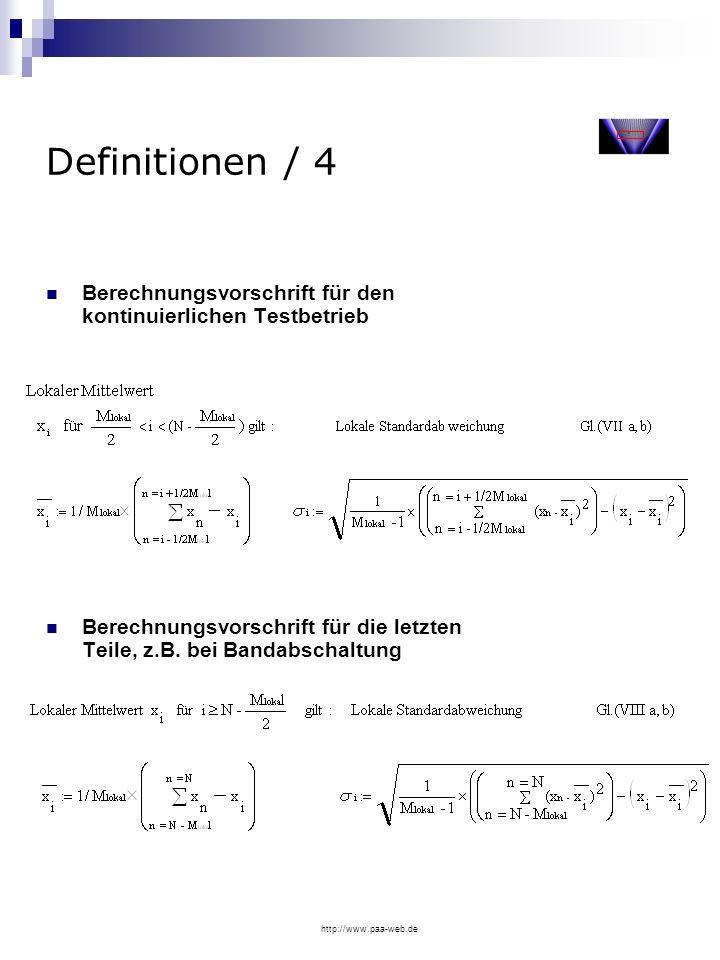 http://www.paa-web.de Definitionen / 4 Berechnungsvorschrift für den kontinuierlichen Testbetrieb Berechnungsvorschrift für die letzten Teile, z.B. be