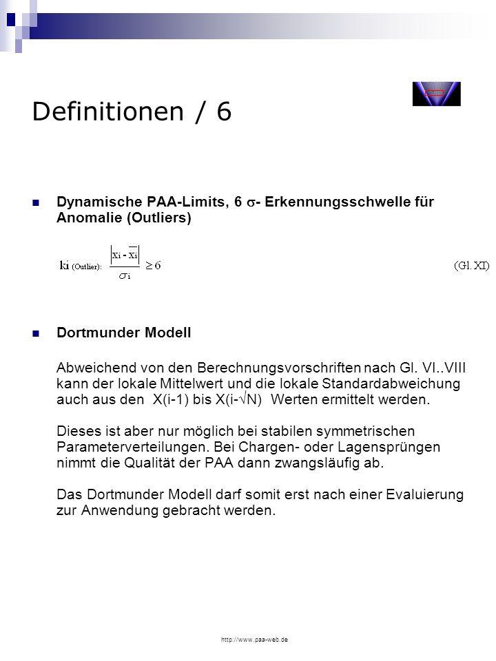 http://www.paa-web.de Definitionen / 6 Dynamische PAA-Limits, 6 - Erkennungsschwelle für Anomalie (Outliers) Dortmunder Modell Abweichend von den Bere