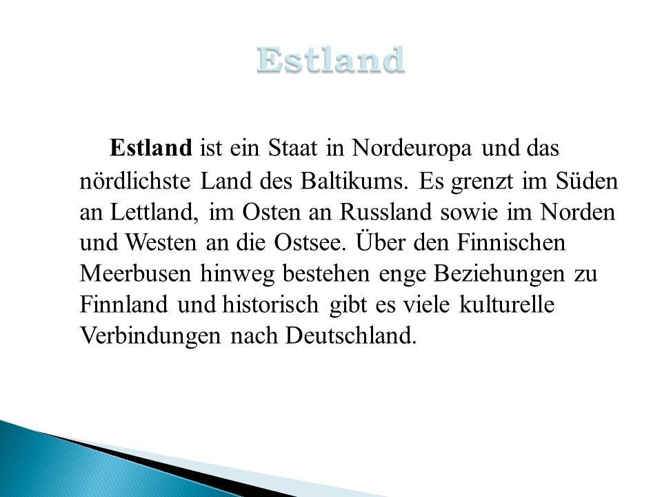 Estland ist ein Staat in Nordeuropa und das nördlichste Land des Baltikums. Es grenzt im Süden an Lettland, im Osten an Russland sowie im Norden und W