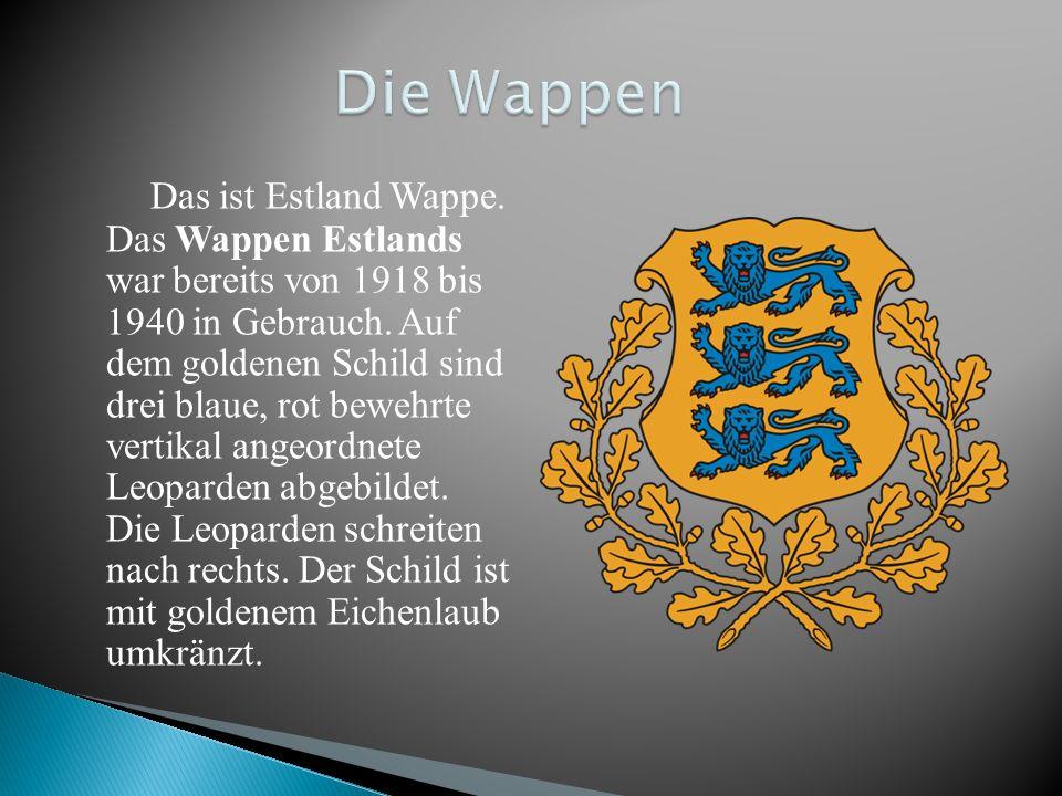 Das ist Estland Wappe. Das Wappen Estlands war bereits von 1918 bis 1940 in Gebrauch. Auf dem goldenen Schild sind drei blaue, rot bewehrte vertikal a