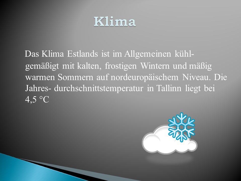 Das Klima Estlands ist im Allgemeinen kühl- gemäßigt mit kalten, frostigen Wintern und mäßig warmen Sommern auf nordeuropäischem Niveau. Die Jahres- d