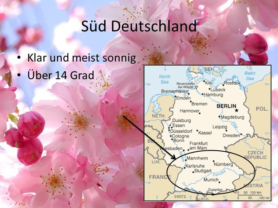 Süd Deutschland Klar und meist sonnig Über 14 Grad
