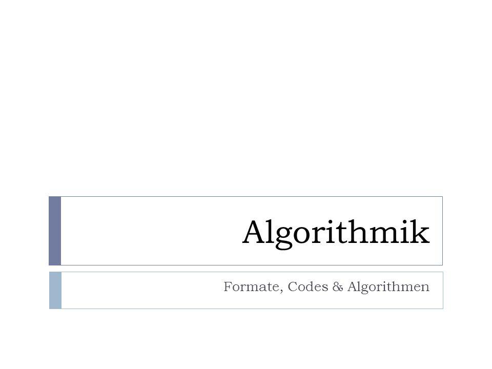 Algorithmik Formate, Codes & Algorithmen