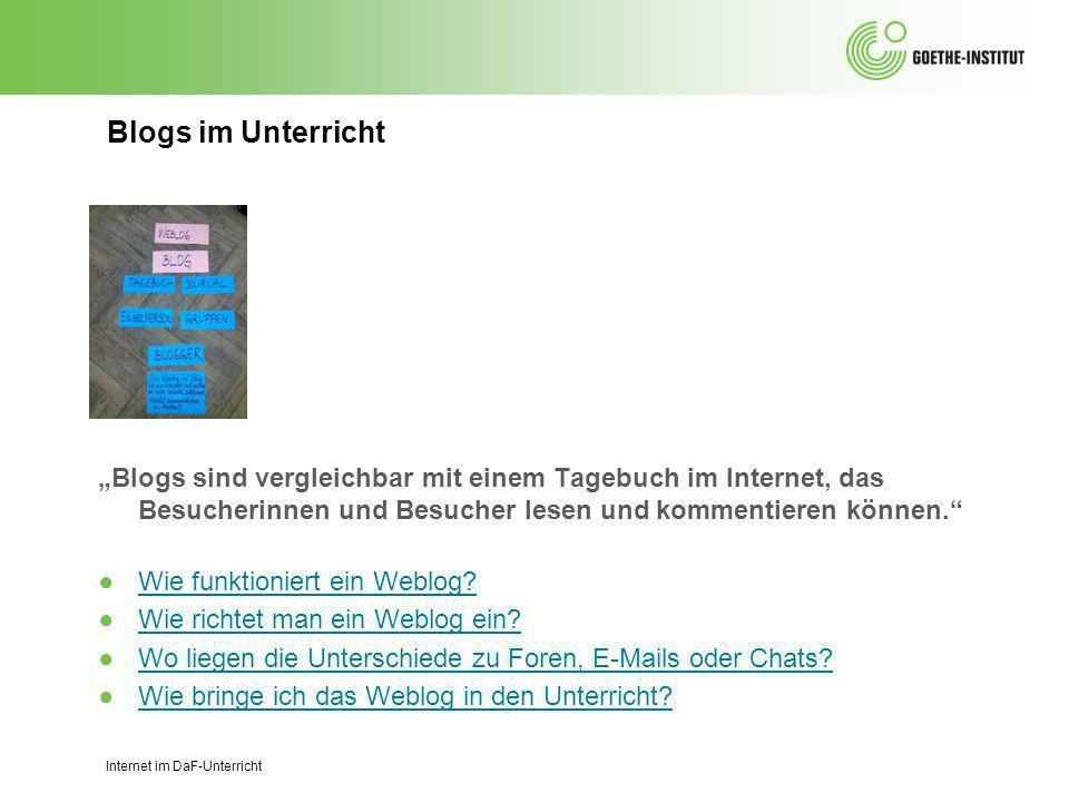 Blogs im Unterricht Blogs sind vergleichbar mit einem Tagebuch im Internet, das Besucherinnen und Besucher lesen und kommentieren können.