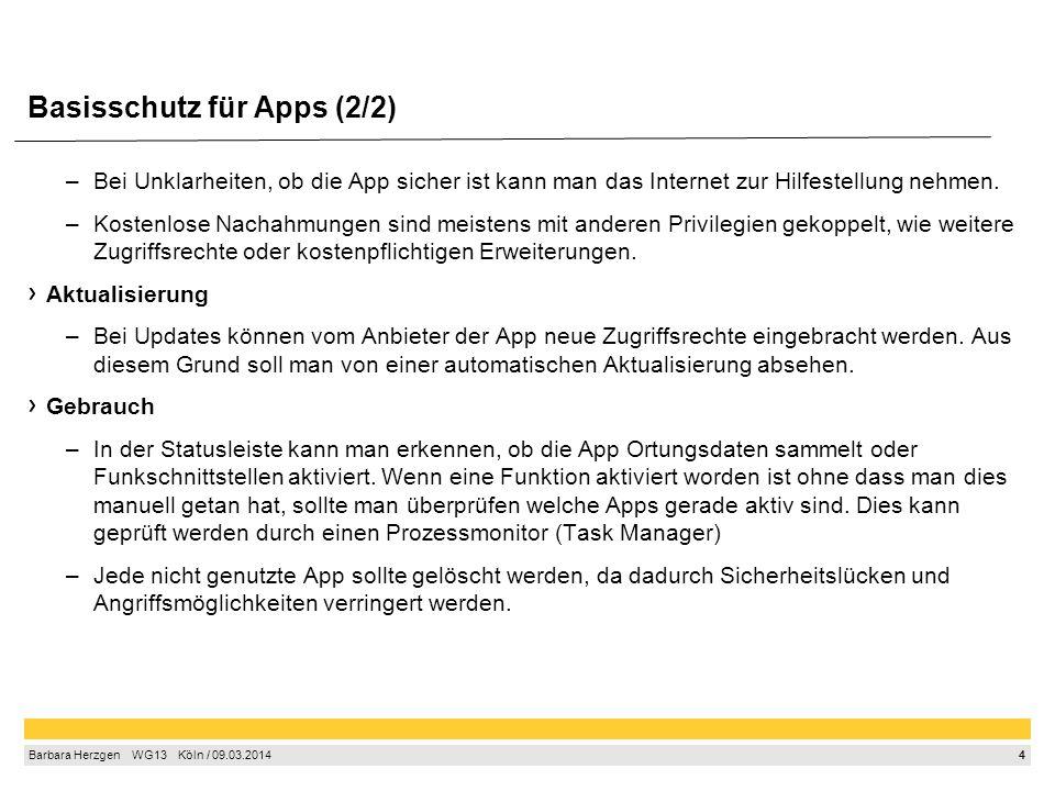 4 Barbara Herzgen WG13 Köln / 09.03.2014 –Bei Unklarheiten, ob die App sicher ist kann man das Internet zur Hilfestellung nehmen. –Kostenlose Nachahmu