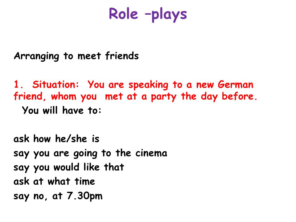 Role –plays Arranging to meet friends 1.