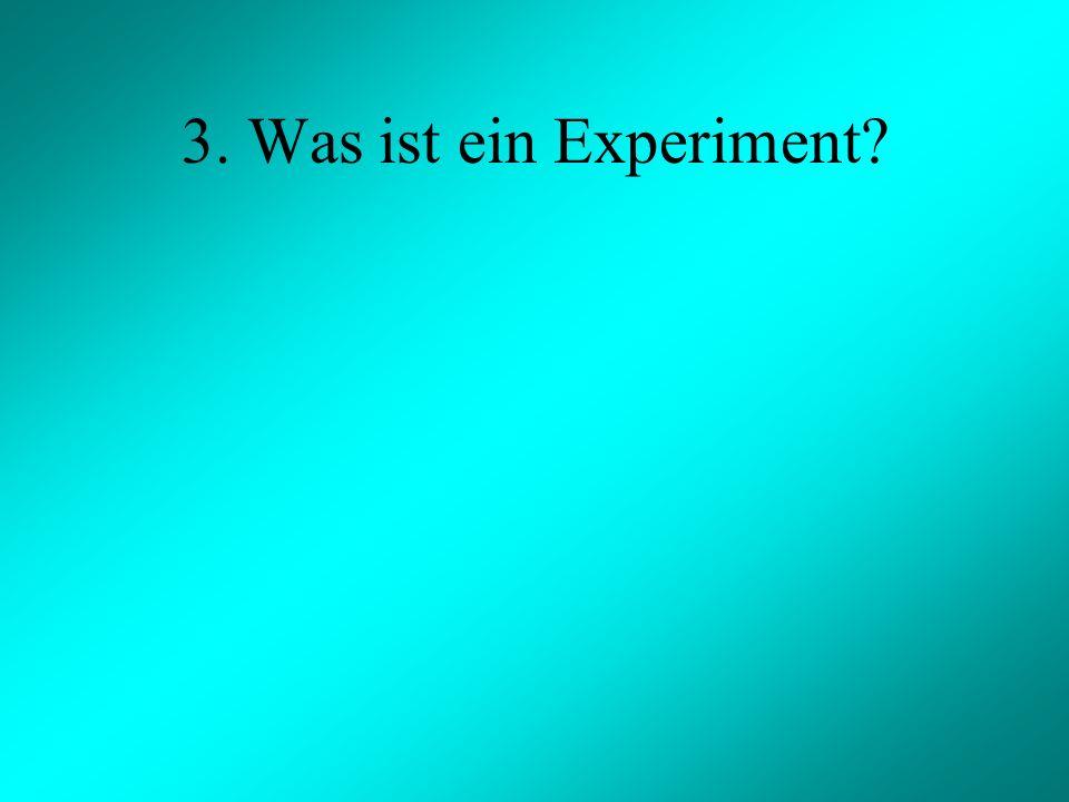 3. Was ist ein Experiment?