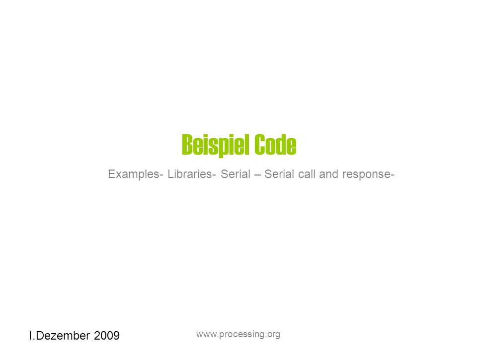 I.Dezember Beispiel Code Examples- Libraries- Serial – Serial call and response-