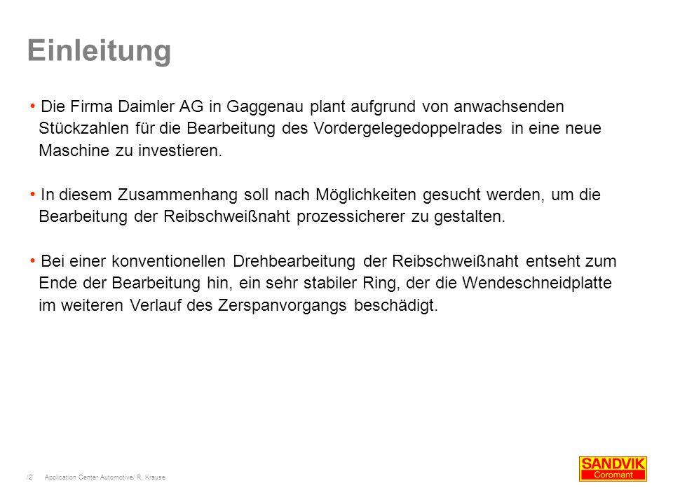 /2 Application Center Automotive/ R. Krause Einleitung Die Firma Daimler AG in Gaggenau plant aufgrund von anwachsenden Stückzahlen für die Bearbeitun