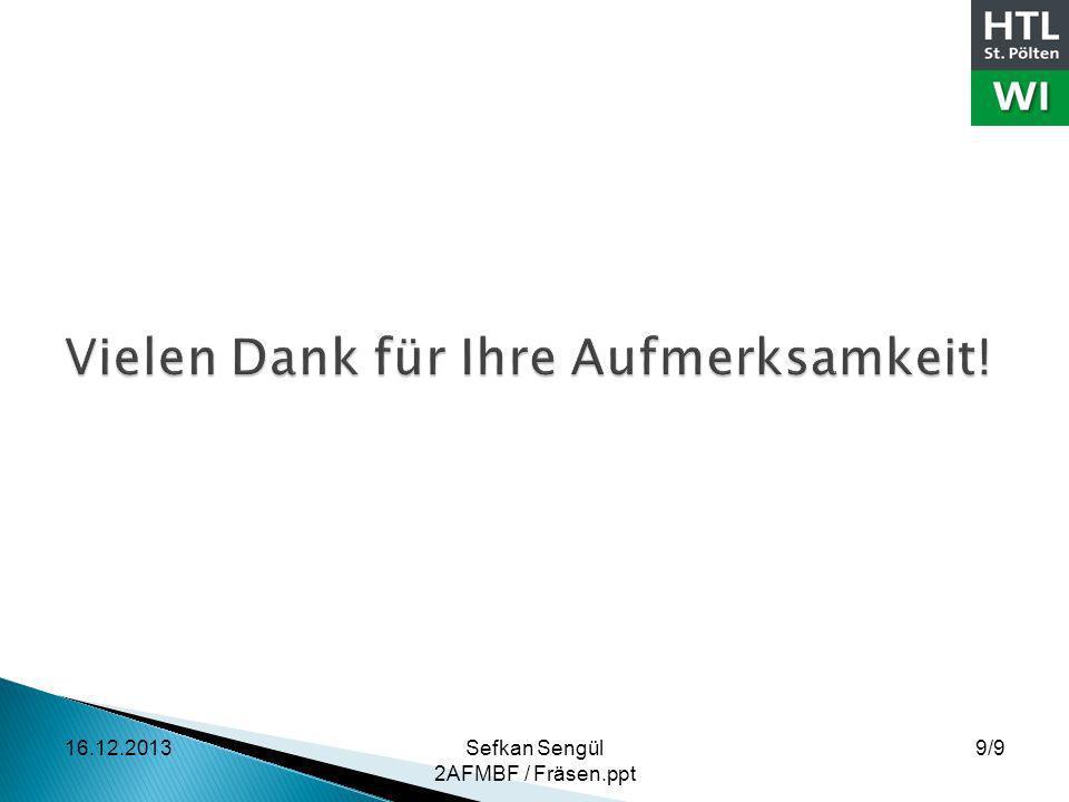 16.12.2013Sefkan Sengül 2AFMBF / Fräsen.ppt 9/9