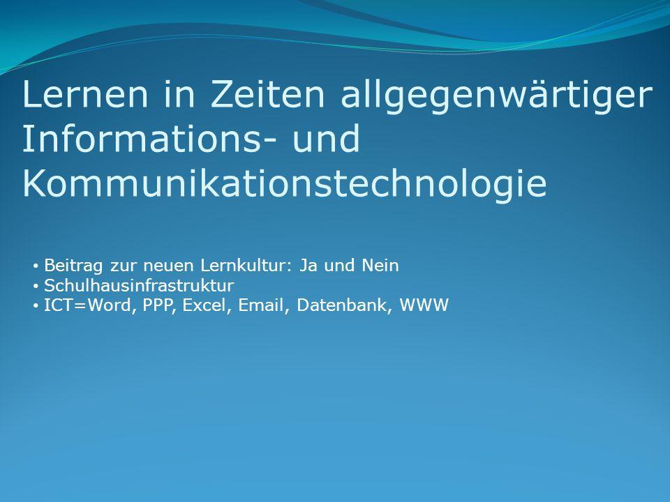 Lernen in Zeiten allgegenwärtiger Informations- und Kommunikationstechnologie