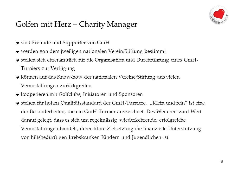 8 Golfen mit Herz – Charity Manager sind Freunde und Supporter von GmH werden von dem jweiligen nationalen Verein/Stiftung bestimmt stellen sich ehren