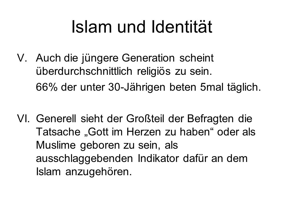Islam und Identität V.Auch die jüngere Generation scheint überdurchschnittlich religiös zu sein.