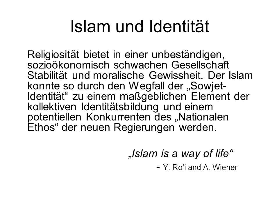 Islam und Identität Religiosität bietet in einer unbeständigen, sozioökonomisch schwachen Gesellschaft Stabilität und moralische Gewissheit.