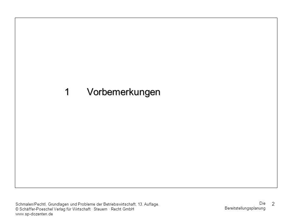 33 Schmalen/Pechtl, Grundlagen und Probleme der Betriebswirtschaft, 13.