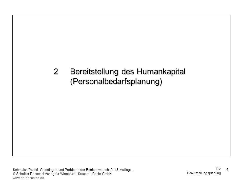 5 Schmalen/Pechtl, Grundlagen und Probleme der Betriebswirtschaft, 13.