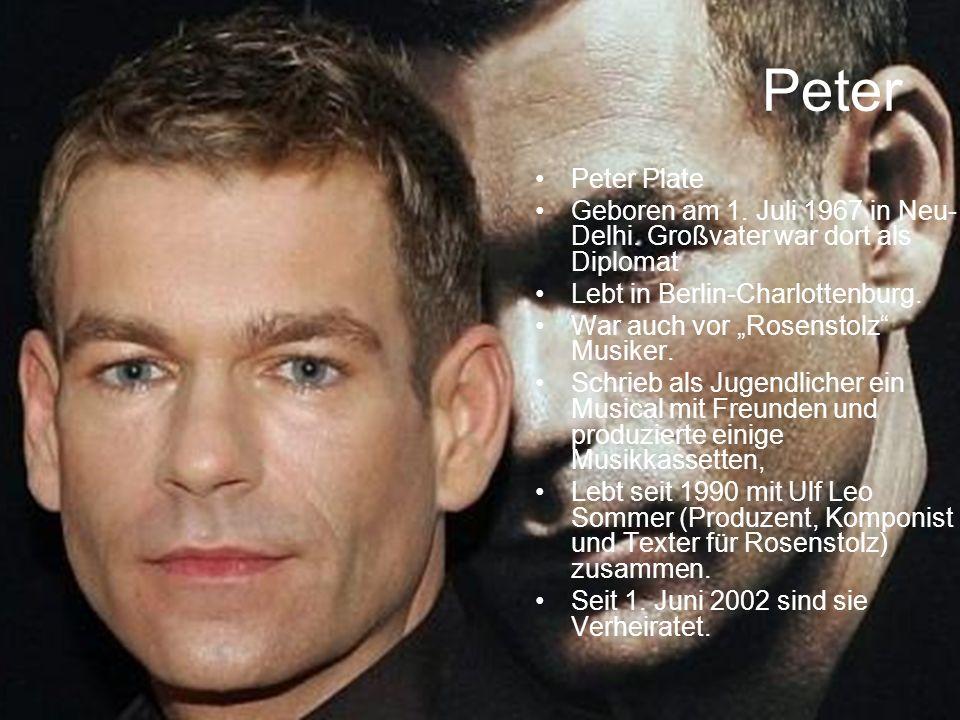 Peter Peter Plate Geboren am 1.Juli 1967 in Neu- Delhi.