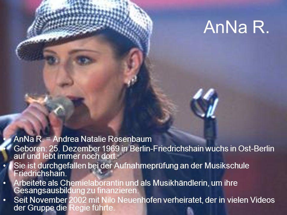 AnNa R.AnNa R. = Andrea Natalie Rosenbaum Geboren: 25.