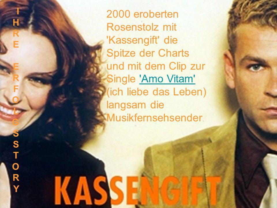2000 eroberten Rosenstolz mit Kassengift die Spitze der Charts und mit dem Clip zur Single Amo Vitam (ich liebe das Leben) langsam die Musikfernsehsender. Amo Vitam IHRE ERFOLGSSTORYIHRE ERFOLGSSTORY