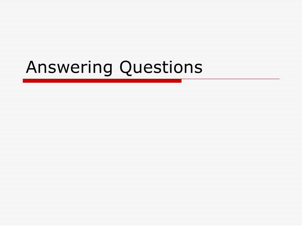Answering Questions