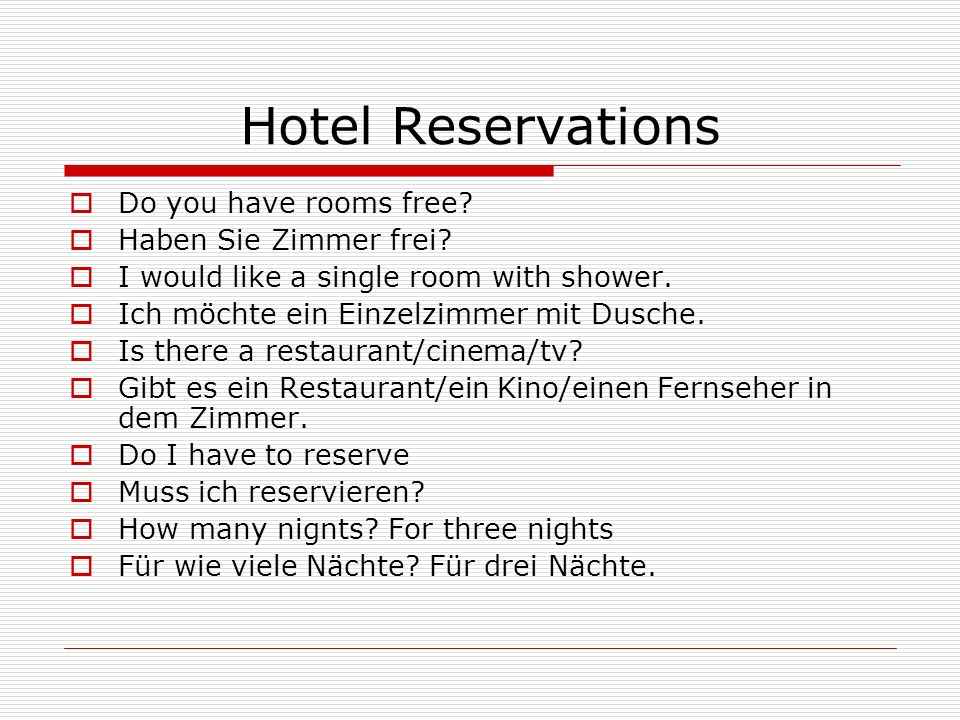 Hotel Reservations Do you have rooms free. Haben Sie Zimmer frei.