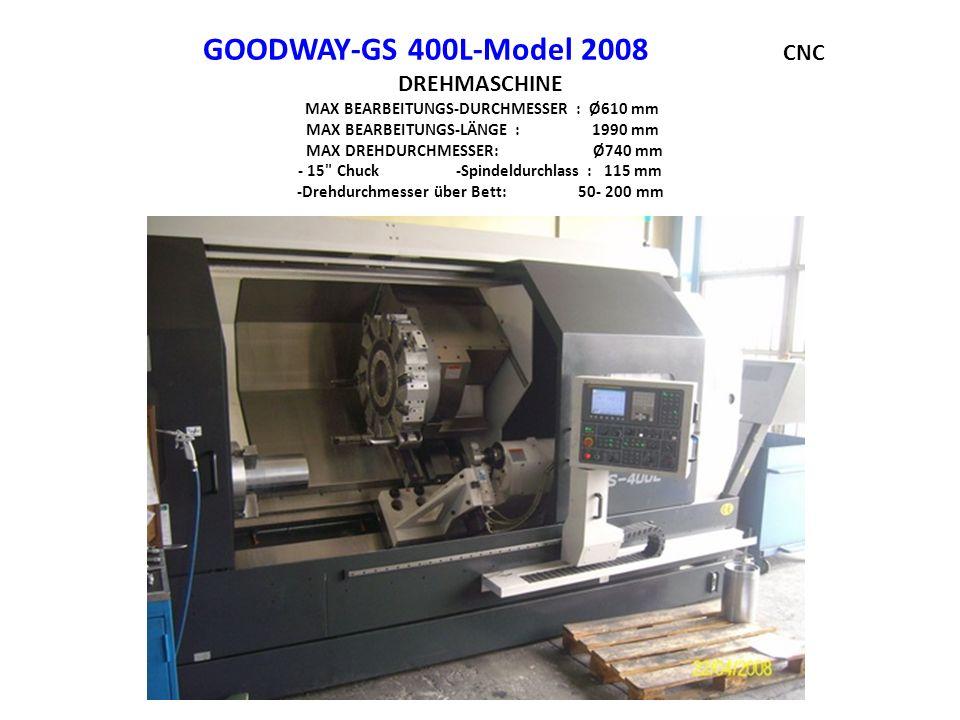 GOODWAY-GS 400L-Model 2008 CNC DREHMASCHINE MAX BEARBEITUNGS-DURCHMESSER : Ø610 mm MAX BEARBEITUNGS-LÄNGE : 1990 mm MAX DREHDURCHMESSER: Ø740 mm - 15